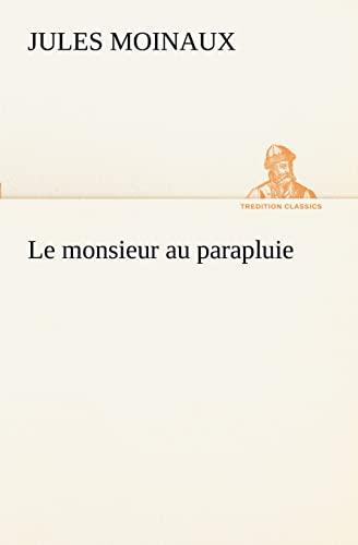 9783849129446: Le monsieur au parapluie
