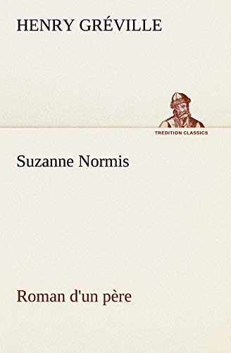 Suzanne Normis Roman dun p: Henry Greville