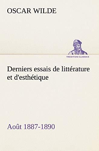 9783849129897: Derniers essais de littérature et d'esthétique: août 1887-1890 (TREDITION CLASSICS) (French Edition)