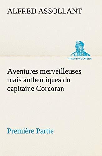 9783849130107: Aventures merveilleuses mais authentiques du capitaine Corcoran, Première Partie