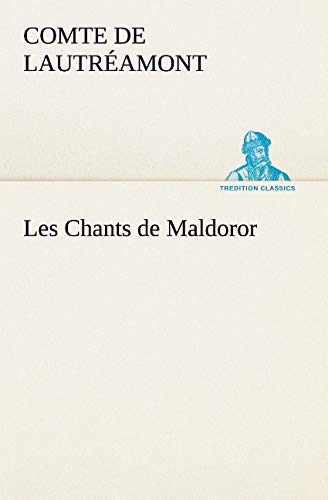 9783849130183: Les Chants de Maldoror (TREDITION CLASSICS) (French Edition)