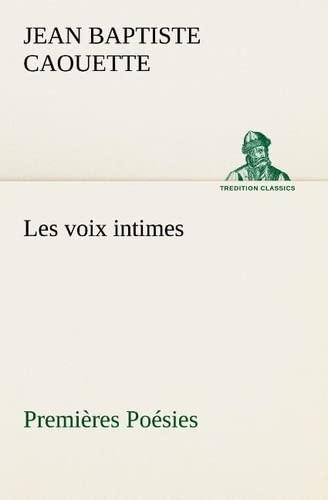 9783849130473: Les voix intimes Premières Poésies