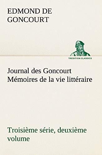 9783849130558: Journal des Goncourt (Troisième série, deuxième volume) Mémoires de la vie littéraire