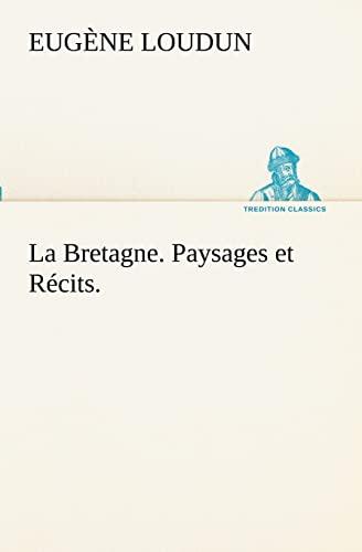 LA BRETAGNE PAYSAGES ET RECITS: LOUDUN E