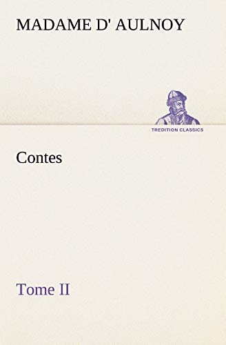 9783849130725: Contes, Tome II (TREDITION CLASSICS) (French Edition)