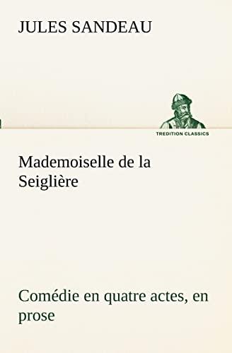Mademoiselle de la Seigli: Jules Sandeau