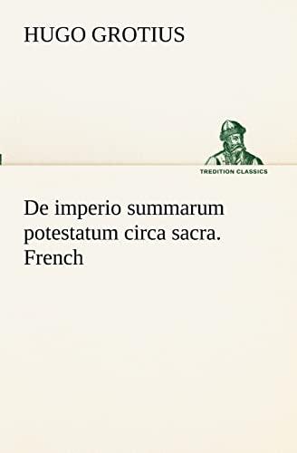 9783849131401: De imperio summarum potestatum circa sacra. French (TREDITION CLASSICS) (French Edition)