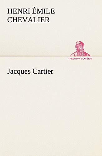 9783849131470: Jacques Cartier (TREDITION CLASSICS) (French Edition)