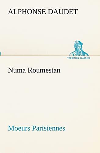 Numa Roumestan Moeurs Parisiennes (TREDITION CLASSICS) (French Edition) (384913153X) by Daudet, Alphonse