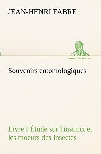 9783849131814: Souvenirs entomologiques - Livre I Étude sur l'instinct et les moeurs des insectes (TREDITION CLASSICS)