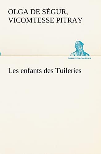9783849131999: Les enfants des Tuileries (TREDITION CLASSICS) (French Edition)