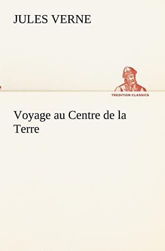 9783849132859: Voyage au Centre de la Terre (TREDITION CLASSICS) (French Edition)