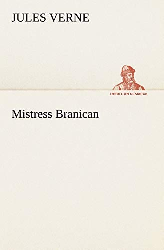Mistress Branican (TREDITION CLASSICS) (French Edition): Verne, Jules