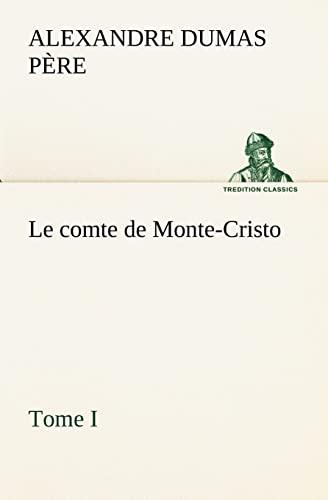 9783849135232: Le comte de Monte-Cristo, Tome I (TREDITION CLASSICS) (French Edition)