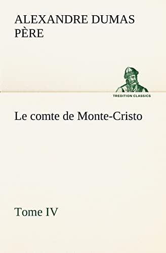 9783849135379: Le comte de Monte-Cristo, Tome IV