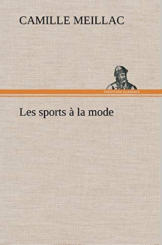 Les Sports La Mode French Edition: Camille Meillac