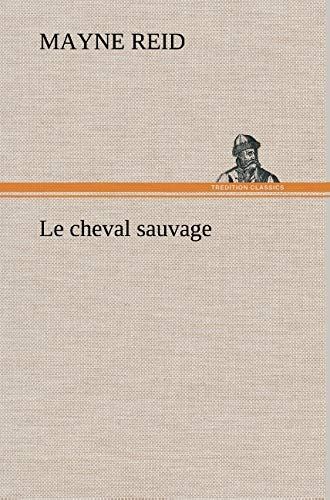 9783849136833: Le cheval sauvage (French Edition)