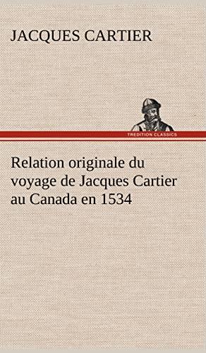 9783849137144: Relation originale du voyage de Jacques Cartier au Canada en 1534 (French Edition)