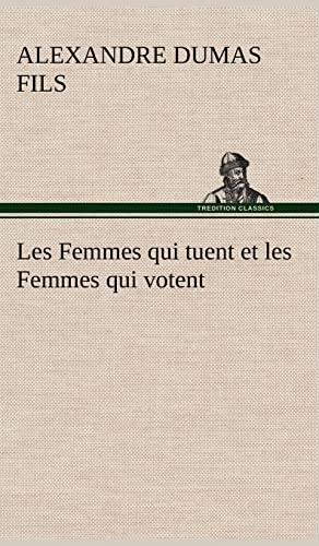 9783849137212: Les Femmes qui tuent et les Femmes qui votent (French Edition)