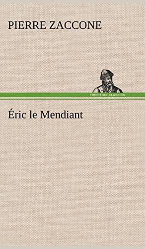 9783849137328: Éric le Mendiant (French Edition)