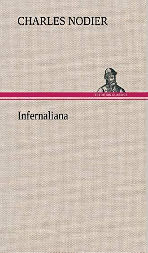 9783849137359: Infernaliana Anecdotes, Petits Romans, Nouvelles Et Contes Sur Les Revenans, Les Spectres, Les D Mons Et Les Vampires