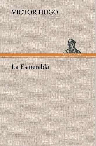 9783849137366: La Esmeralda (French Edition)