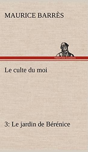 Le Culte Du Moi 3 Le Jardin de B R Nice French Edition: Maurice Barr S.