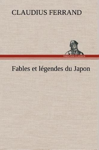 9783849138127: Fables et légendes du Japon (French Edition)