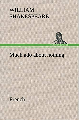 9783849138332: Much ado about nothing. French (French Edition)