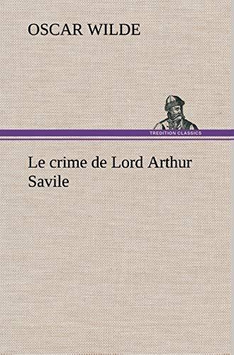 Le crime de Lord Arthur Savile (French Edition) (9783849138394) by Oscar Wilde