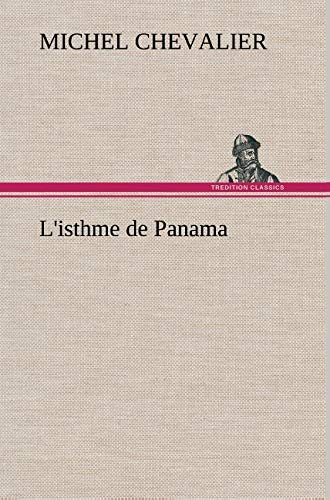 9783849138592: L'isthme de Panama (French Edition)