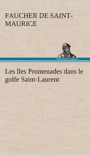 9783849139032: Les îles Promenades dans le golfe Saint-Laurent: une partie de la Côte Nord, l'île aux Oeufs, l'Anticosti, l'île Saint-Paul, l'archipel de la Madeleine (French Edition)