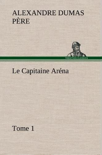 9783849139421: Le Capitaine Aréna - Tome 1 (French Edition)