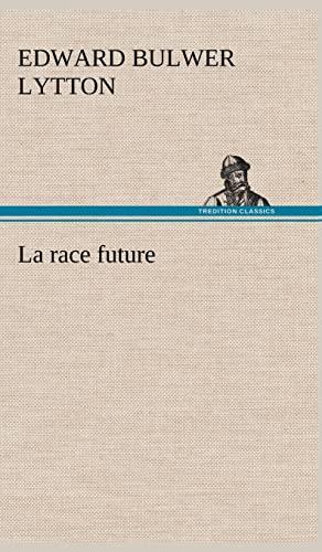 9783849139452: La race future (French Edition)