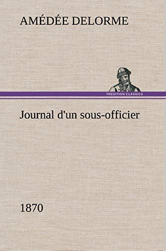 9783849139735: Journal d'un sous-officier, 1870 (French Edition)