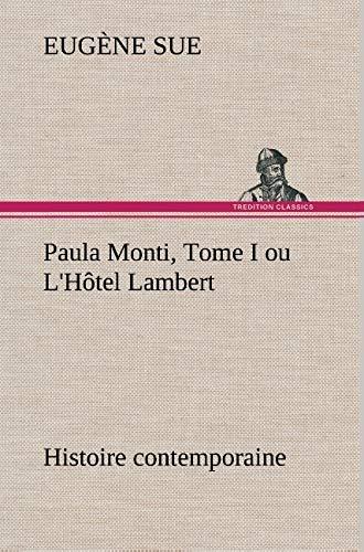 9783849139810: Paula Monti, Tome I Ou L'h Tel Lambert - Histoire Contemporaine