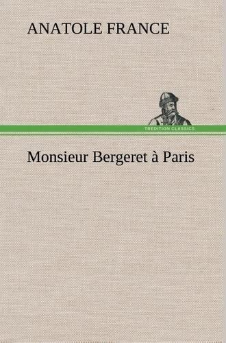 Monsieur Bergeret à Paris (French Edition): Anatole France
