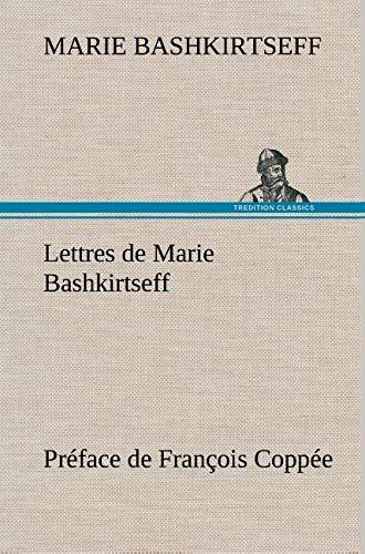 9783849139933: Lettres de Marie Bashkirtseff Préface de François Coppée (French Edition)