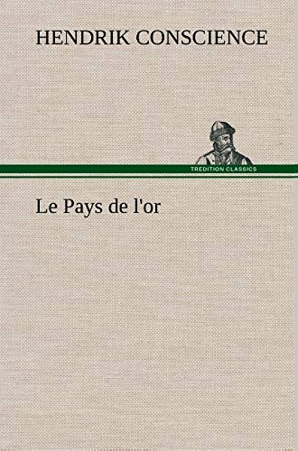 Le Pays de L'Or (French Edition): Conscience, Hendrik