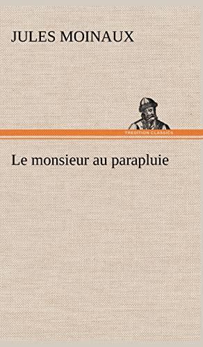 9783849140441: Le Monsieur Au Parapluie