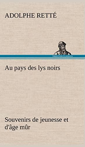 9783849140489: Au Pays Des Lys Noirs Souvenirs de Jeunesse Et D' GE M R