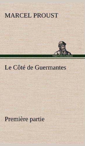 Le C T de Guermantes - Premi Re Partie (French Edition): Proust, Marcel