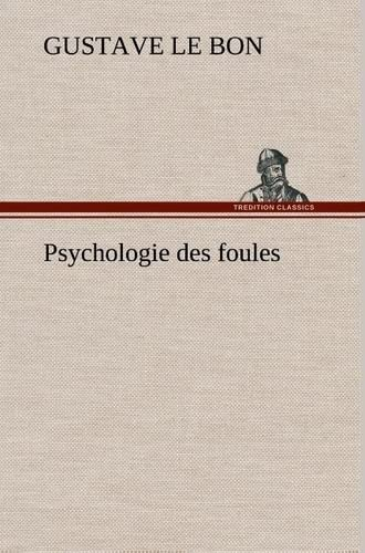 9783849140571: Psychologie des foules (French Edition)