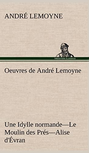 Oeuvres de Andr Lemoyne Une Idylle Normande.-Le Moulin Des PR S.-Alise D' Vran. (French ...