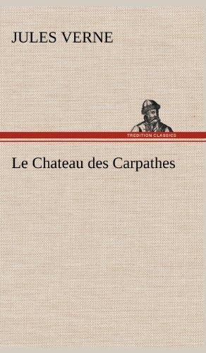 Le Chateau Des Carpathes: Jules Verne