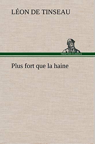 Plus Fort Que La Haine (French Edition): Tinseau, L. on De