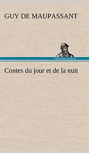 Contes du jour et de la nuit (French Edition) (3849140857) by Guy de Maupassant