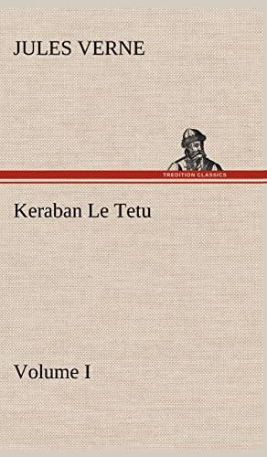Keraban Le Tetu, Volume I (French Edition): Verne, Jules