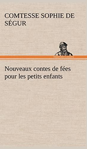 Nouveaux Contes de F Es Pour Les Petits Enfants (French Edition): S. Gur, Sophie Comtesse De