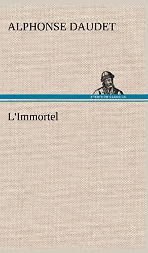 L'Immortel (French Edition): Daudet, Alphonse